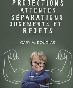 Livre Projections, attentes, séparations, jugements et rejets
